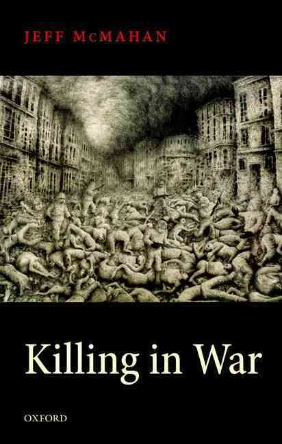 Killing in War By McMahan, Jeff