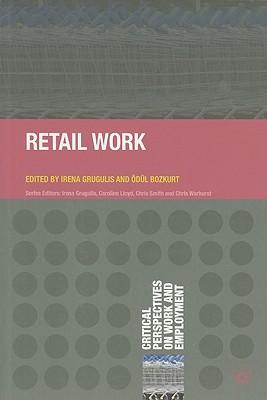 Retail Work By Grugulis, Irena