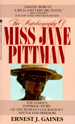 The Autobiography of Miss Jane Pittman By Gaines, Ernest J.