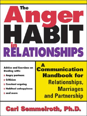 The Anger Habit In Relationships By Semmelroth, Carl, Ph.D.